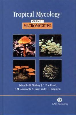 Tropical Mycology Macromycetes