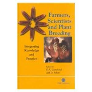 Farmers, Scientists and Plant Breeding: Integrating Knowledge and Practice