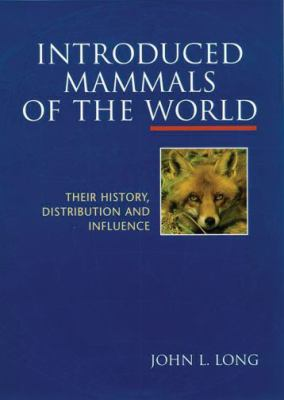 Introduced Mammals of the World Their History, Distribution, and Influence