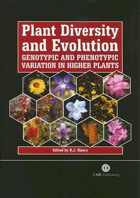 Plant Diversity and Evolution Genotypic and Phenotypic Variation in Higher Plants