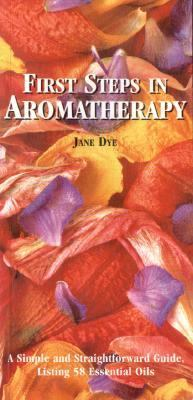 First Steps in Aromatherapy A Simple and Straightforward Guide, Listing 58 Essential Oils