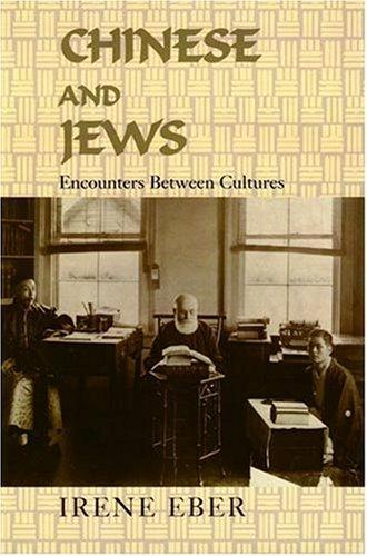 Chinese and Jews: Encounters Between Cultures