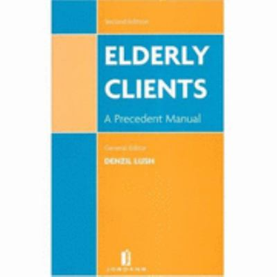 Elderly Clients A Precedent Manual