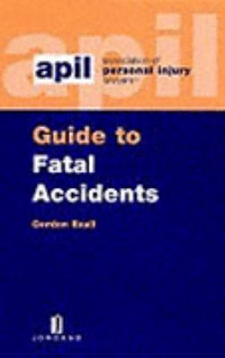 APIL Guide to Fatal Accidents - Gordon Exall - Paperback