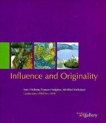 Influence and Originality: Ivon Hitchens, Frances Hodgkins, Winifred Nicholson Landscape c. 1920-50