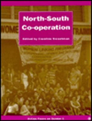 North-South Co-operation (Oxfam Focus on Gender Series)