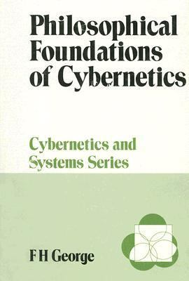 Philosophical Foundations of Cybernetics