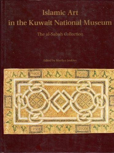 Islamic Art in the Kuwait National Museum: The al-Sabah Collection