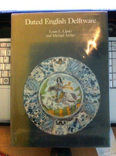 Dated English Delftware: Tin-Glazed Earthenware 1600-1800