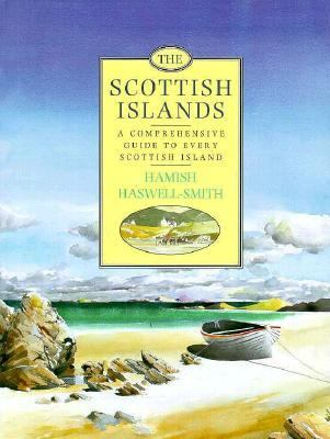 Scottish Islands A Complete & Comprehensive Guide to Every Scottish Island.
