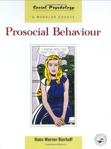 Prosocial Behaviour (Social Psychology: A Modular Course)