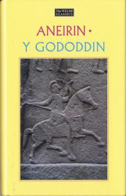 Y Gododdin: Britain's Oldest Heroic Poem - Aneirin - Hardcover
