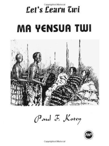 Let's Learn Twi: Ma Yensua Twi