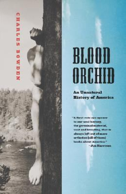 Blood Orchid An Unnatural History of America