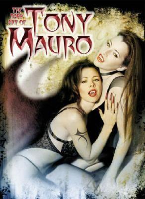 Dark Art of Tony Mauro