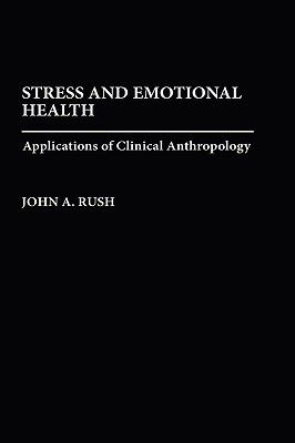 Stress and Emotional Health Applications of Clinical Anthropology