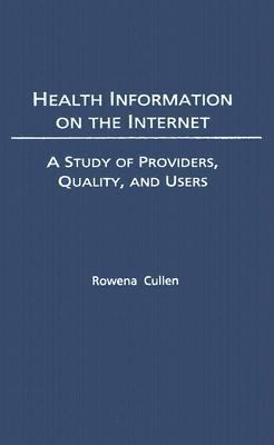 Health Information on the Internet A Study of Providers, Quality, And Users