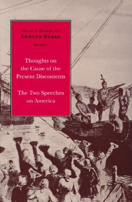 Select Works of Edmund Burke Thoughts on the Present Discontents  The Two Speeches on America