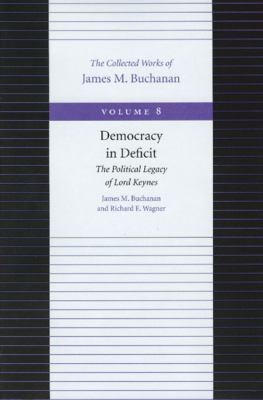 Democracy in Deficit The Political Legacy of Lord Keynes