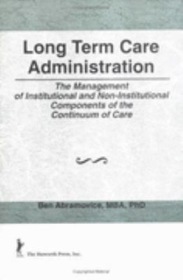 Long Term Care Administration The Management of Institutional and Non-Institutional Components of the Continuum of Care