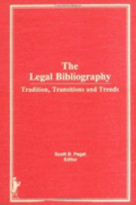 Legal Bibliography Tradition, Transitions, and Trends