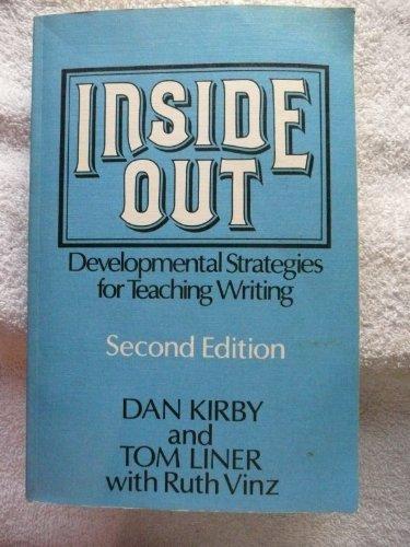 Inside Out: Developmental Strategies for Teaching Writing
