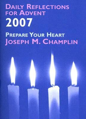 Daily Reflections for Advent 2007 : Prepare Your Heart