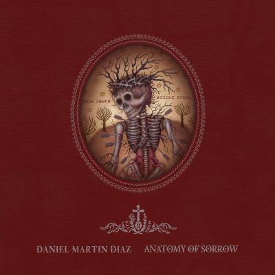 Anatomy of Sorrow: The Artwork of Daniel Martin Diaz (Last Gasp)