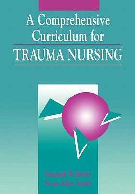 Comprehensive Curriculum for Trauma Nursing