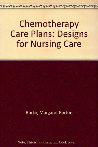 Chemotherapy Care Plans: Designs for Nursing Care
