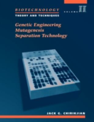 Biotechnology Theory and Techniques  Genetic Engineering Mutagenesis Separation Technology