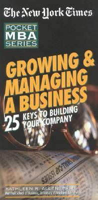 Growing and Managing a Business: 25 Keys to Building Your Company - Kathleen R. Allen - Paperback