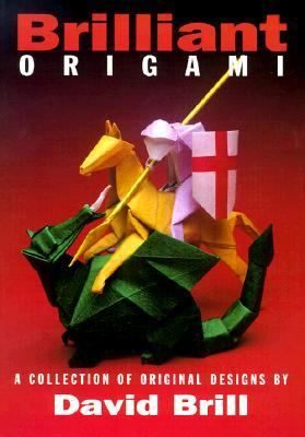 Brilliant Origami A Collection of Original Designs
