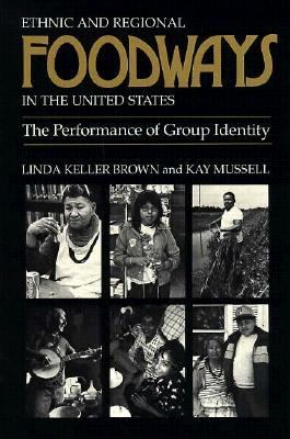 Ethnic and Regional Foodways in the United States The Performance of Group Identity