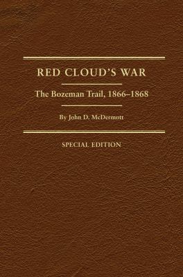 Red Cloud's War : The Bozeman Trail, 1866-1868