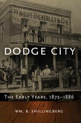 Dodge City: The Early Years, 1872-1886 (Western Lands and Waters Series)