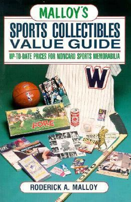 Malloy's Sports Collectibles Value Guide; Up-to-Date Prices for Noncard Sports Memorabilia - Roderick A. Malloy - Paperback
