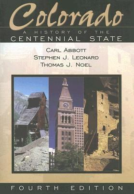 Colorado A History Of The Centennial State 4th Edition ...