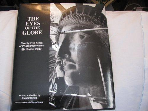 The eyes of the Globe: Twenty-five years of photography from the Boston globe