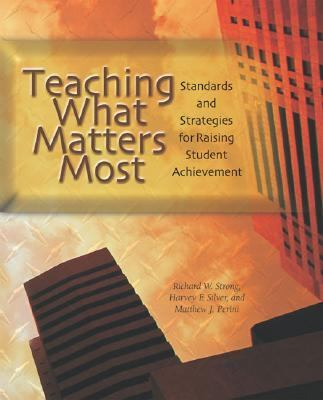 Teaching What Matters Most Standards and Strategies for Raising Student Achievement