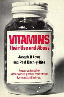 Vitamins Their Use and Abuse
