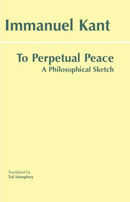 To Perpetual Peace A Philosophical Sketch