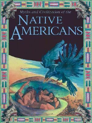 Myths and Civilization of the Native Americans