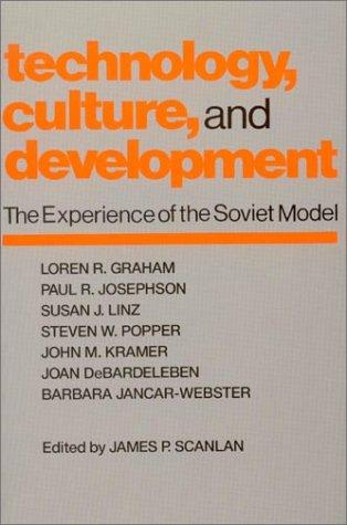Technology, Culture, and Development: The Experience of the Soviet Model