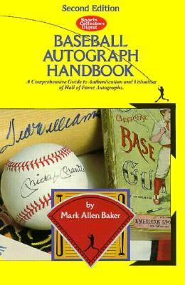 SCD Baseball Autograph Handbook: A Comprehensive Guide to Authentication and Valuation of Hall of Fame Autographs - Mark Baker - Paperback - 2ND