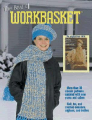 Best of Workbasket Magazine Vintage to Vogue  35 Knit and Crochet Classics Redesigned for Today
