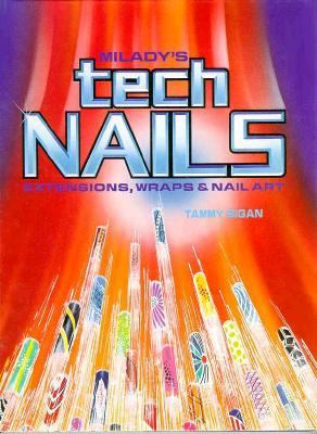 Milady's Tech Nails: Extensions, Wraps and Nail Art - Tammy Bigan - Paperback