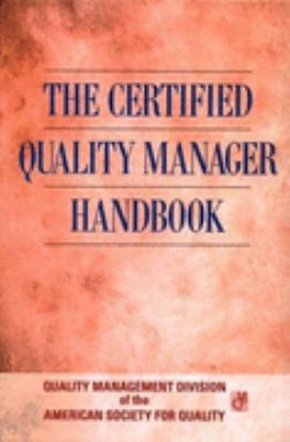 Certified Quality Manager Handbook/With Supplemental Section
