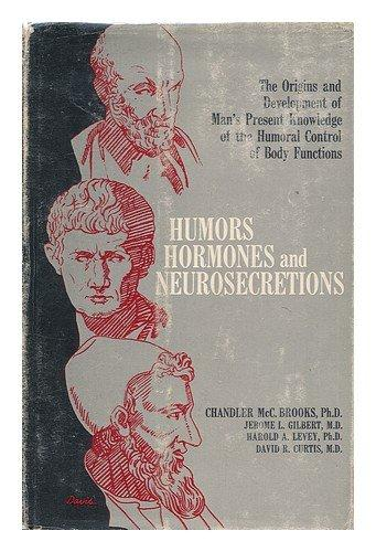 Humors Hormones and Neurosecretions