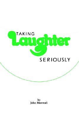 Taking Laughter Seriously